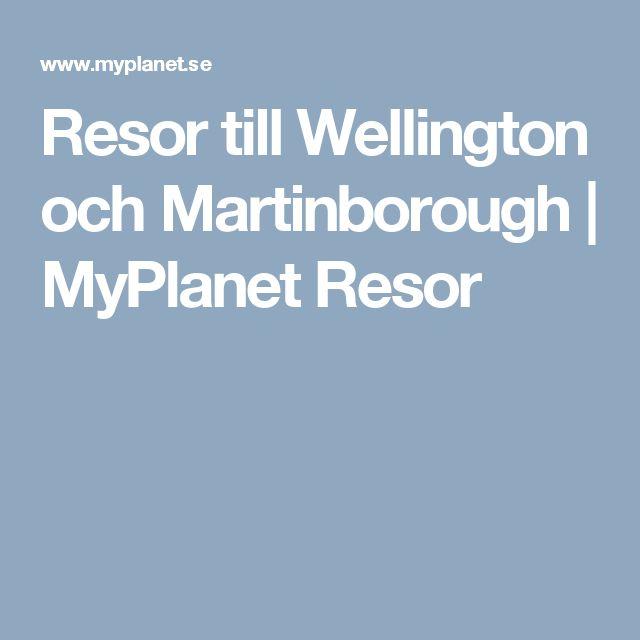 Resor till Wellington och Martinborough   MyPlanet Resor