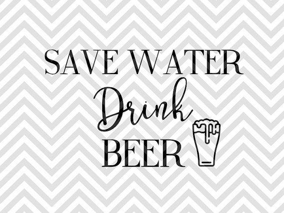 Save Water Drink Beer SVG file - Cut File - Cricut projects - cricut ideas - cricut explore - silhouette cameo projects - Silhouette projects by KristinAmandaDesigns