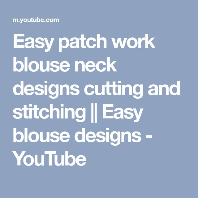 Easy patch work blouse neck designs cutting and stitching || Easy blouse designs - YouTube