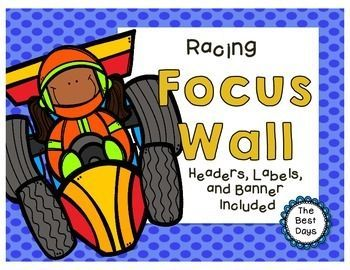 Focus Wall:  RacingThis Print and Go Focus Wall is everything you need to organize your standards in one location. Large labels include:ReadingStandardsWritingScienceSocial StudiesMathFoundational SkillsListening, Speaking, and ViewingSubheadings Include: Essential QuestionHigh Frequency WordsWord FamilyTarget SkillsVocabularySpelling WordsWeekly StoryThere is also a banner that spells FOCUS WALL with 3 different racing  pictures to connect it all together!