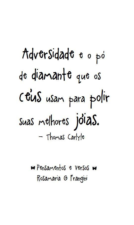 Adversidade. ::: Pensamentos & Versos ::: Rosamaria G Frangini - Venha conhecer este Painel, vc vai amar! ;)