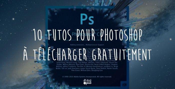 tutos photoshop gratuits                                                                                                                                                                                 Plus