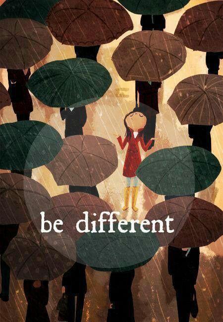 ...ser diferente es la mejor moda que puedes tener.