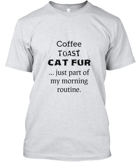 $18!  If you're owned by a cat, you know this is how you start your day!    This shirt is available in a variety of colors and sizes.  International shipping is available.  Please share this item. Pinterest members, please pin!  Thanks for your interest, and have a great day.   Please visit and like us at:  facebook.com/lovefunshirts