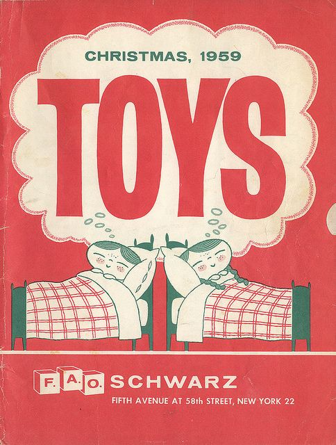 F.A.O Schwarz catalog, 1959. (When I was little we'd fly to NY to Christmas shop and was sooooo excited to get to FAO Schwarz!!!)
