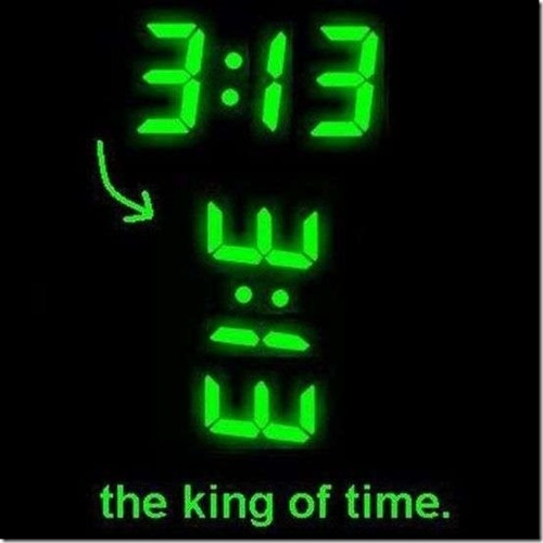 3:13. The king of time.