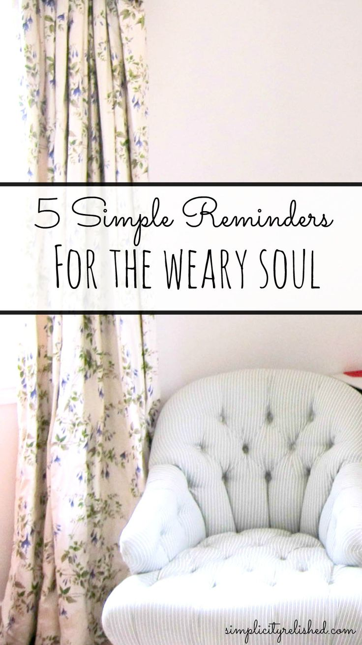 5 simple reminders for the weary soul