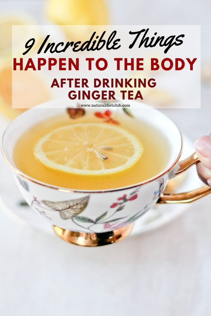9 Incredible Things Happen To The Body After Drinking Ginger Tea – sally wilde
