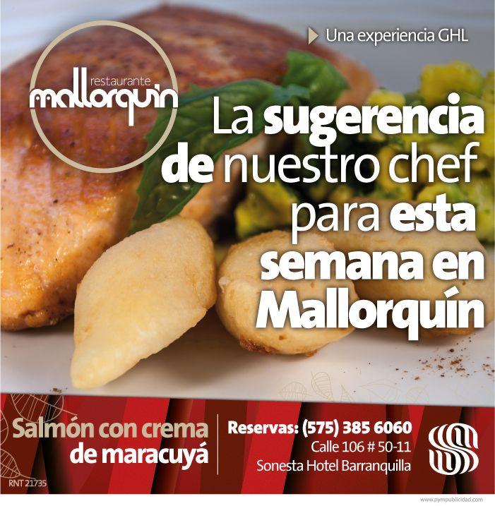 Disfruta  #lasugerenciadelchef en #RestauranteMallorquín por $ 28.000
