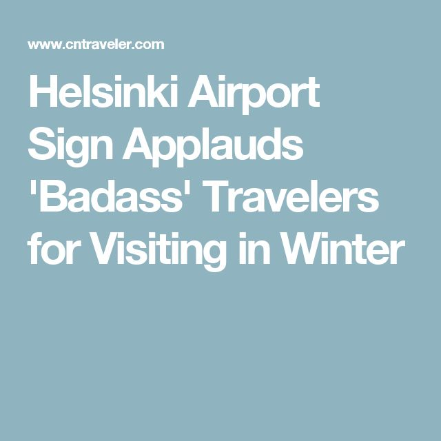 Helsinki Airport Sign Applauds 'Badass' Travelers for Visiting in Winter