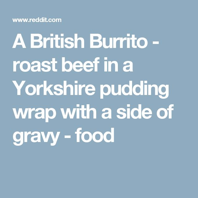 A British Burrito - roast beef in a Yorkshire pudding wrap with a side of gravy - food