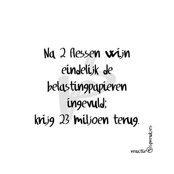Belastingpapieren en wijn ;) #reactiespreukjes #reactie #spreukjes #humor #lol…