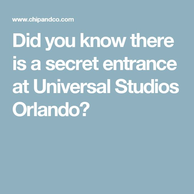 Did You Know There Is A Secret Entrance At Universal