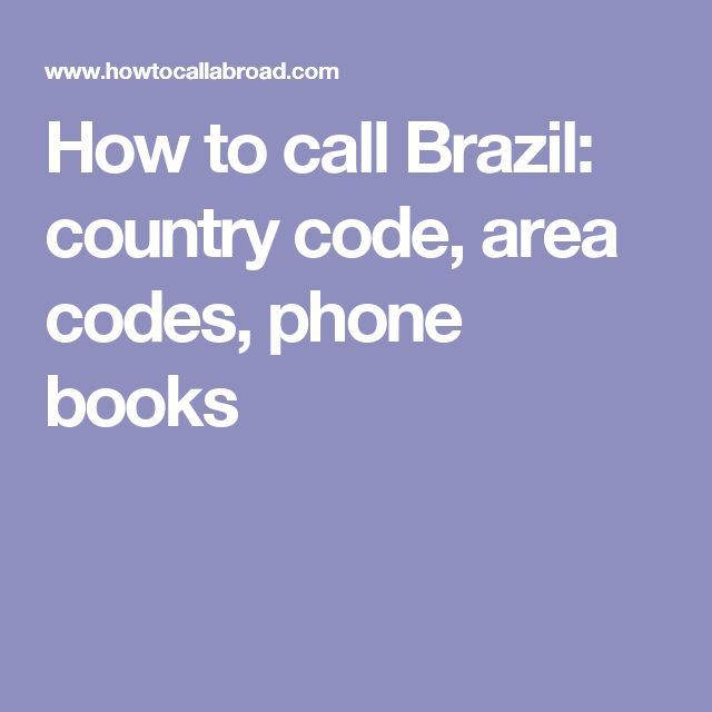How to call Brazil: country code, area codes, phone books