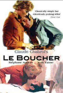 Le Boucher: An unlikely friendship between a dour, working class butcher and a repressed schoolteacher coincides with a grisly series of Ripper-type murders in a provincial French town.