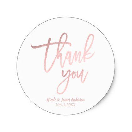 THANK YOU Rose Gold Foil Modern Script Wedding Classic Round Sticker - bridal gifts bride wedding marriage
