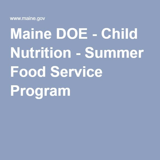 Maine DOE - Child Nutrition - Summer Food Service Program