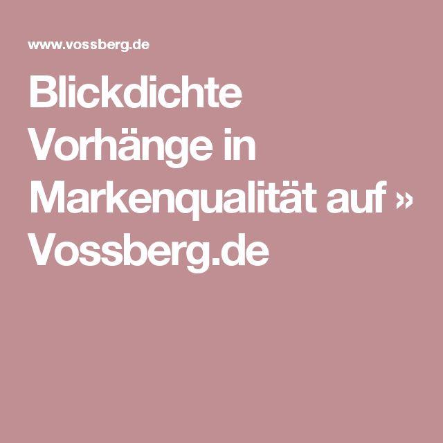 Blickdichte Vorhänge in Markenqualität auf » Vossberg.de