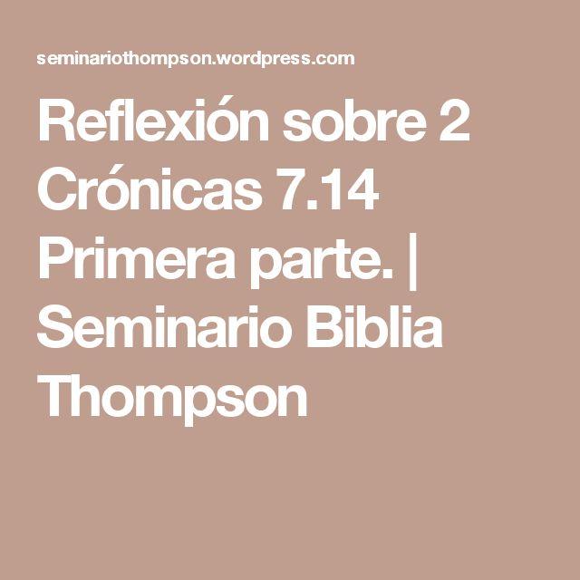 Reflexión sobre 2 Crónicas 7.14 Primera parte. | Seminario Biblia Thompson