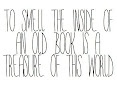 So true!  I love the smell of books, new or old!: So True, Book Rocks