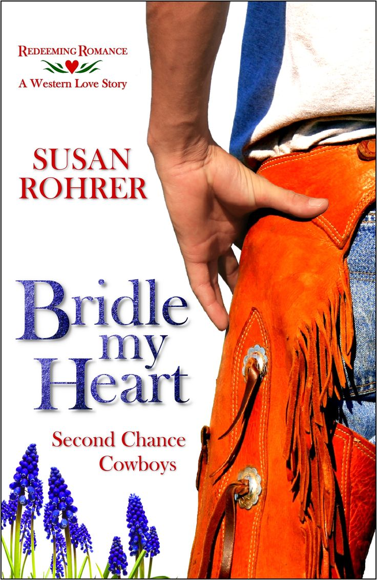Bridle My Heart: A Western Love Story (redeeming Romance) By Susan Rohrer  Http