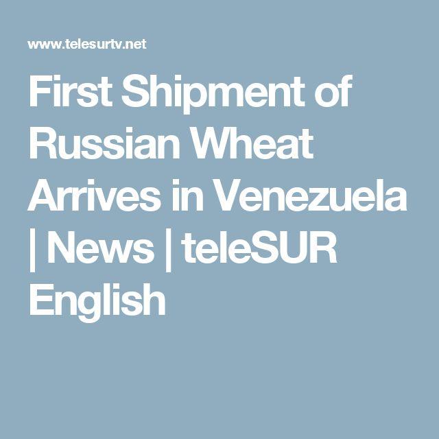 First Shipment of Russian Wheat Arrives in Venezuela   News   teleSUR English