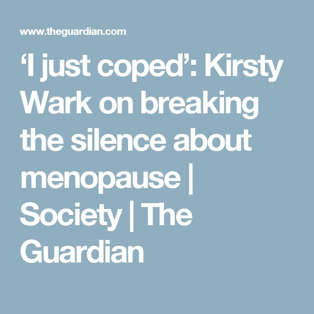 'I just coped': Kirsty Wark on breaking the silence about menopause | Society | The Guardian