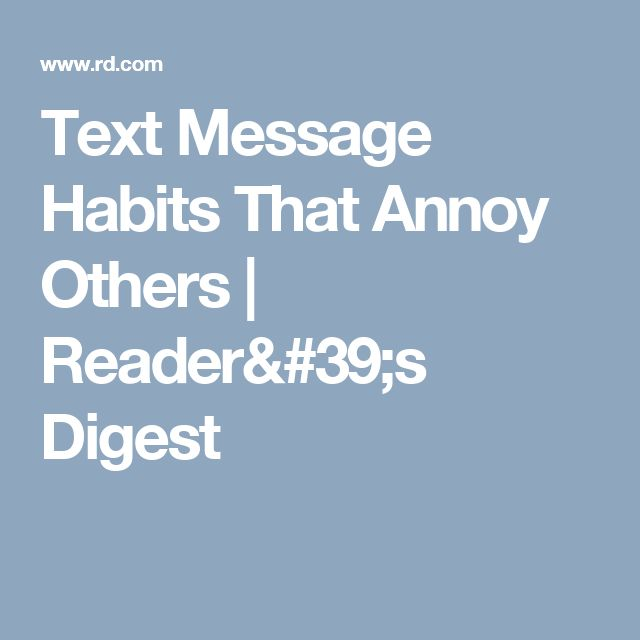 Text Message Habits That Annoy Others | Reader's Digest