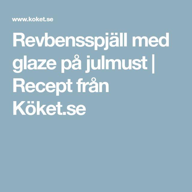 Revbensspjäll med glaze på julmust | Recept från Köket.se