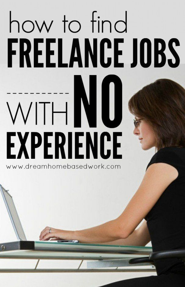 How To Find Freelance Jobs With No Experience In 2020 Freelancing Jobs Photography Jobs Writing Jobs
