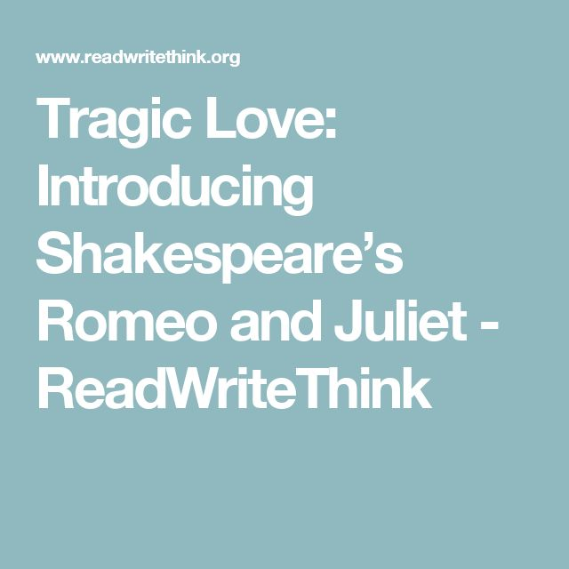 the tragic love story of romeo and juliet This lesson introduces students to william shakespeare's romeo and juliet by having them examine the ideas of tragedy and tragic love by connecting the story to their own lives.