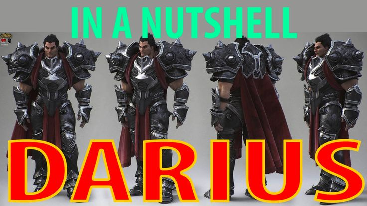 Darius in a Nutshell. You wont regret checking this video out ;)