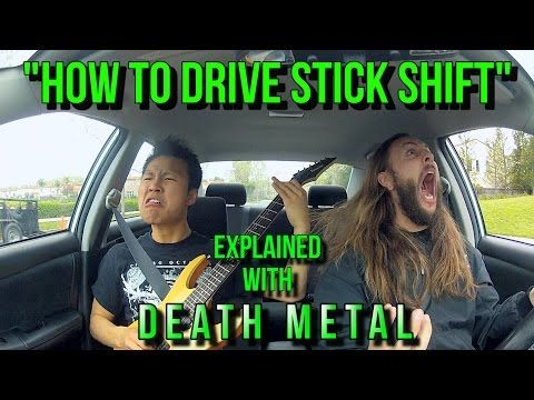 Driving a Stick Shift Explained with Death Metal - Neatorama