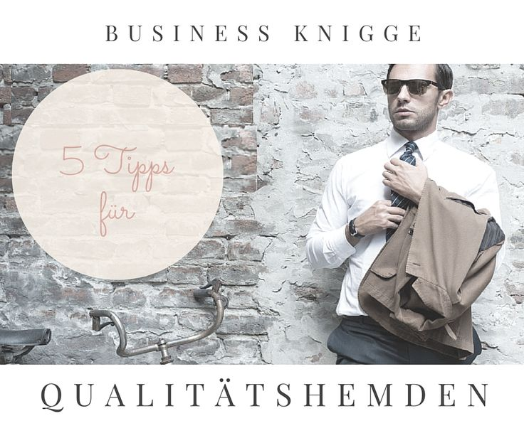 #Business #Knigge #Qualität #mode #fashion #outfit #tipps #hemden