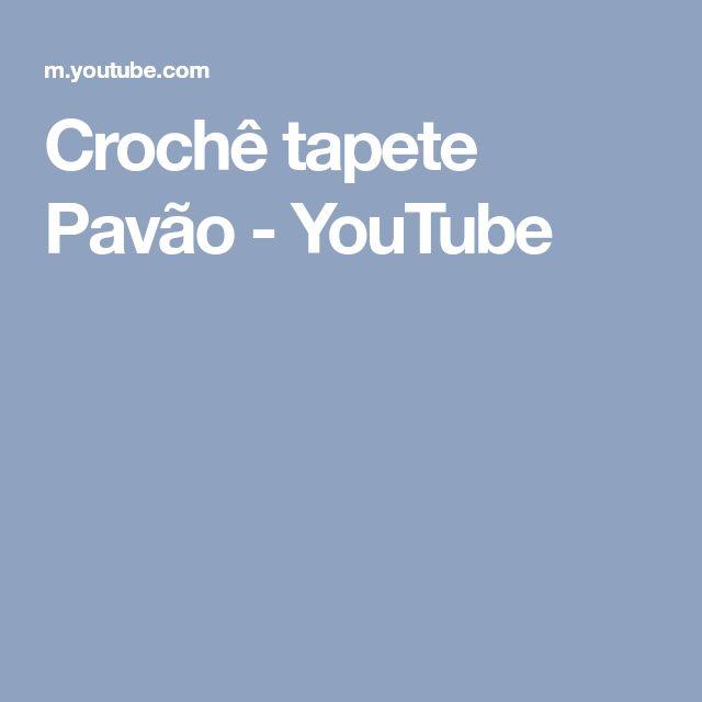 Crochê tapete Pavão - YouTube