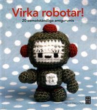 Kan man verkligen virka en robot? Gissa om! Robot-amigurumi är utan tvekan det största som hänt i amigurumins historia sedan - ja, sedan de små virkade japanska figurerna uppfanns. De oemotståndliga robotarna i den här boken är alla bevis på att även pyttesmå varelser kan ha en stark personlighet. Med lite restgarn, några udda muttrar och småspik och en och annan säkerhetsnål kan du skapa egna små figurer med en för sin storlek häpnadsväckande cool attityd. Virkade robotar är pålitliga små…