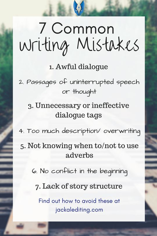 I see a lot of writers making the same mistakes that can weaken their stories. What are they, and how do you avoid them?