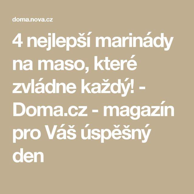 4 nejlepší marinády na maso, které zvládne každý! - Doma.cz - magazín pro Váš úspěšný den