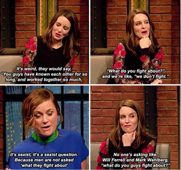 Tina fey and Amy Poehler When they shut down every reporter who's ever asked what they fight about.