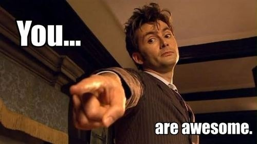 Why thank you good kind sir! You are as well Mr. Tennant ...