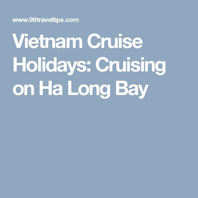 Vietnam Cruise Holidays: Cruising on Ha Long Bay