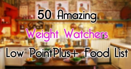 50 Low PointPlus+ Food List