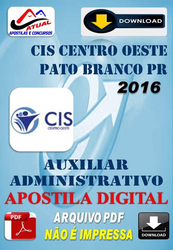 Apostila Digital Concurso Cis Centro Oeste Pato Branco PR Auxiliar Administrativo 2016
