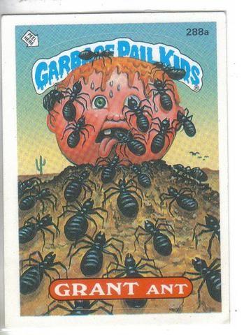 Garbage Pail Kids 1987 288a Grant Ant Garbage Pail Kids Garbage Pail Kids Garbage Pail Kids Cards Pail