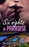 Six nights in Paradise, an ebook by Monika Holyk-Arora at Smashwords
