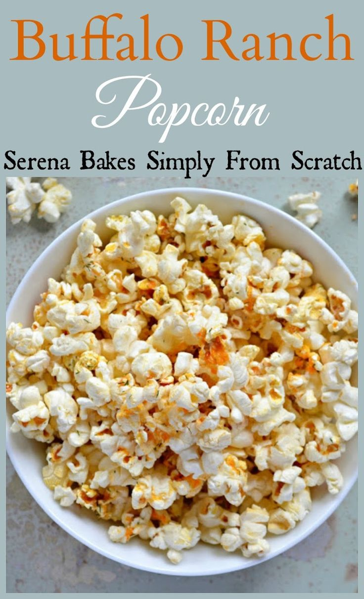 Buffalo Ranch Popcorn From Scratch No Ranch Packet used! So good and easy to make! serenabakessimplyfromscratch.com