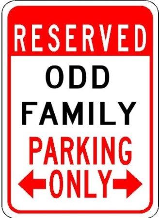 ODD FAMILY Parking Sign
