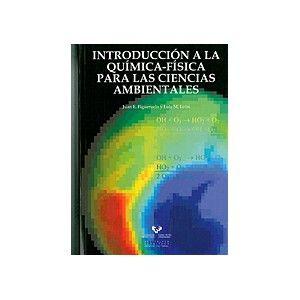 Introducción a la química-física para las ciencias ambientales / Juan E. Figueruelo y Luis M. León. - [Bilbao] : Universidad del País Vasco, Servicio Editorial = Euskal Herriko Unibertsitatea, Argitalpen Zerbitzua, D. L. 2011