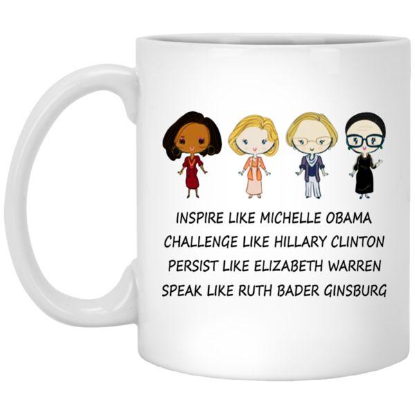 Nasty Women - Michelle Obama - Hillary Clinton - Elizabeth Warren - Bader Ginsburg Mugs
