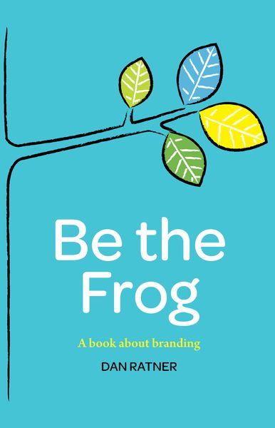 Be The Frog - A book about branding